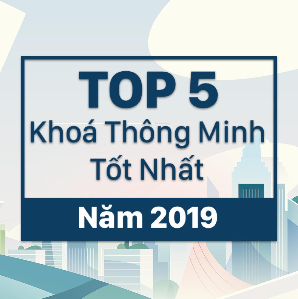 Top 5 Khoá Thông Minh Tốt Nhất Năm