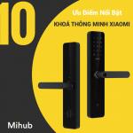 10 Ưu Điểm Nổi Bật Của Khoá Cửa Thông Minh Xiaomi 111