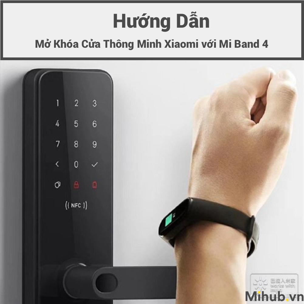 Mở Khóa Cửa Thông Minh Xiaomi Với Xiaomi Mi Band 4 NFC
